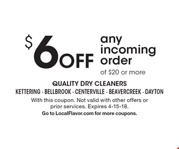 $6 Off any incoming order of $20 or more. With this coupon. Not valid with other offers or prior services. Expires 4-15-18. Go to LocalFlavor.com for more coupons.