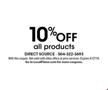 10% off all products. With this coupon. Not valid with other offers or prior services. Expires 4/27/18. Go to LocalFlavor.com for more coupons.