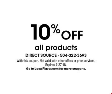 10% off all products. With this coupon. Not valid with other offers or prior services. Expires 4-27-18. Go to LocalFlavor.com for more coupons.