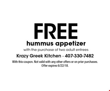 FREE hummus appetizer with the purchase of two adult entrees. With this coupon. Not valid with any other offers or on prior purchases. Offer expires 6/22/18.