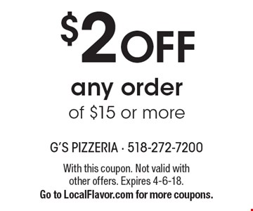 $2 Off any order of $15 or more. With this coupon. Not valid with other offers. Expires 4-6-18. Go to LocalFlavor.com for more coupons.
