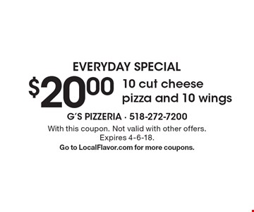 Everyday Special $20.00 10 cut cheese pizza and 10 wings. With this coupon. Not valid with other offers. Expires 4-6-18. Go to LocalFlavor.com for more coupons.
