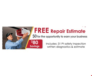 Free Repair Estimate Includes: 31 Pt Safety Inspection Written Diagnostics & Estimate
