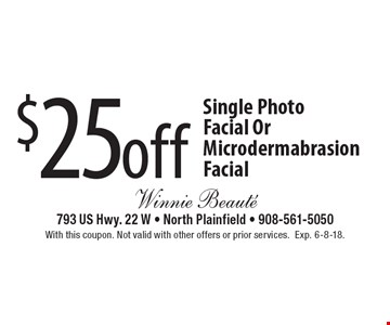 $25 off Single Photo Facial Or Microdermabrasion Facial. With this coupon. Not valid with other offers or prior services. Exp. 6-8-18.