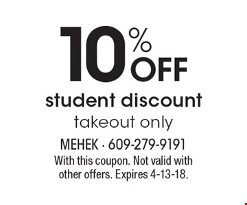 10% OFF student discount. Takeout only. With this coupon. Not valid with other offers. Expires 4-13-18.