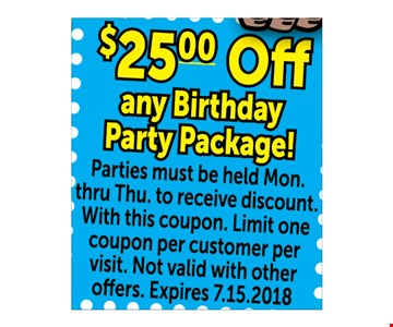 $25.00 off any birthday party package!