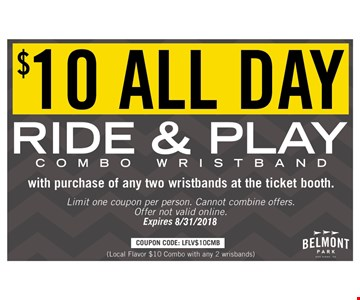 $10 all day ride & play combo wristband with purchase of any two wristbands at the ticket booth. Limit one coupon per person, Cannot combine offers. Offer not valid online. Expires 8/31/18.
