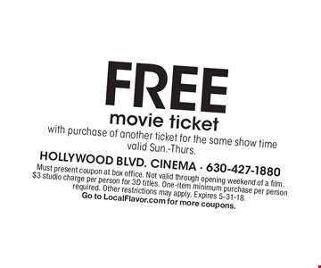 Free movie ticket with purchase of another ticket for the same show time, valid Sun.-Thurs. Must present coupon at box office. Not valid through opening weekend of a film. $3 studio charge per person for 3D titles. One-item minimum purchase per person required. Other restrictions may apply. Expires 5-31-18. Go to LocalFlavor.com for more coupons.
