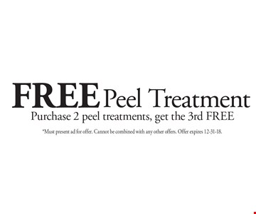 FREE Peel Treatment Purchase 2 peel treatments, get the 3rd FREE. *Must present ad for offer. Cannot be combined with any other offers. Offer expires 12-31-18.