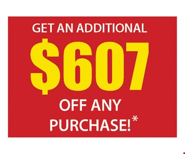Additional $607 off any purchase