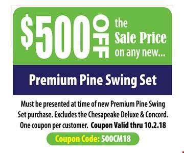 $500 Off The Sale Price On Any New Premium Pine Swing Set.