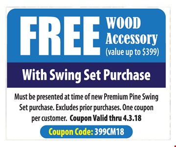 Free Wood Accessory With Swing Set Purchase