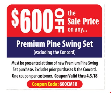 $600 Off the Sale Price on any Premium Pine Swing Set