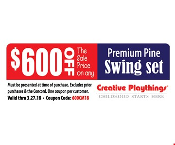 $600 off the sale price of any premium pine swing set
