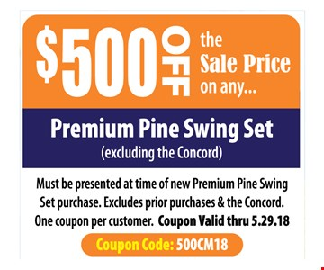 $500 Off the sale price of any Premium Pine Swing set