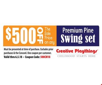 $500 off premium pine swing set.
