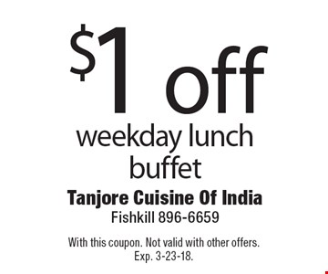 $1 off weekday lunch buffet. With this coupon. Not valid with other offers. Exp. 3-23-18.