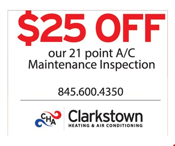$25 off our 21 point A/C maintenance inspection.