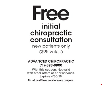 Free initial chiropractic consultation. New patients only ($95 value). With this coupon. Not validwith other offers or prior services. Expires 4/30/18. Go to LocalFlavor.com for more coupons.
