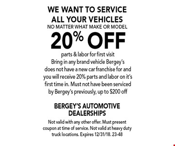 We want to service all your vehicles no matter what make or model. 20% off parts & labor for first visit. Bring in any brand vehicle. Bergey's does not have a new car franchise for and you will receive 20% parts and labor on it's first time in. Must not have been serviced by Bergey's previously, up to $200 off. Not valid with any other offer. Must present coupon at time of service. Not valid at heavy duty truck locations. Expires 12/31/18. 23-48
