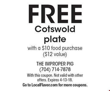 FREE Cotswold plate with a $10 food purchase ($12 value). With this coupon. Not valid with other offers. Expires 4-13-18. Go to LocalFlavor.com for more coupons.