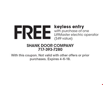 FREE keyless entry with purchase of one LiftMaster electric operator ($49 value). With this coupon. Not valid with other offers or prior purchases. Expires 4-6-18.