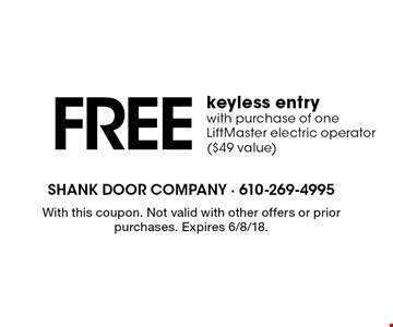 FREE keyless entry with purchase of one LiftMaster electric operator ($49 value). With this coupon. Not valid with other offers or prior purchases. Expires 6/8/18.
