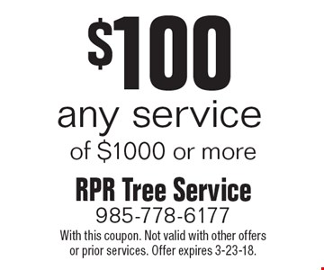 $100 off any service of $1000 or more. With this coupon. Not valid with other offers or prior services. Offer expires 3-23-18.