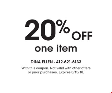 20% OFF one item. With this coupon. Not valid with other offers or prior purchases. Expires 6/15/18.