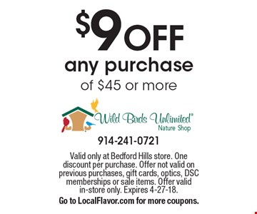 $9 OFF any purchase of $45 or more. Valid only at Bedford Hills store. One discount per purchase. Offer not valid on previous purchases, gift cards, optics, DSC memberships or sale items. Offer valid in-store only. Expires 4-27-18. Go to LocalFlavor.com for more coupons.