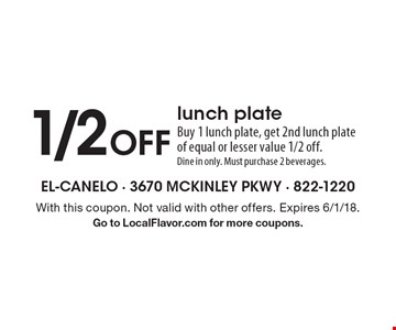 1/2 Off lunch plate. Buy 1 lunch plate, get 2nd lunch plate of equal or lesser value 1/2 off. Dine in only. Must purchase 2 beverages. With this coupon. Not valid with other offers. Expires 6/1/18. Go to LocalFlavor.com for more coupons.