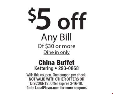 $5 off Any Bill Of $30 or more. Dine in only. With this coupon. One coupon per check. Not valid with other offers OR discounts. Offer expires 3-16-18. Go to LocalFlavor.com for more coupons