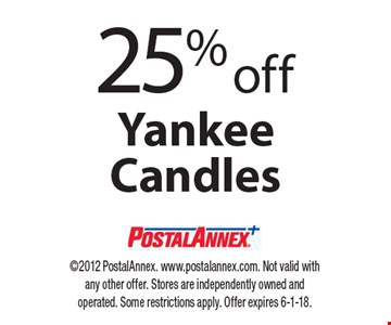 25% off Yankee Candles. 2012 PostalAnnex. www.postalannex.com. Not valid with any other offer. Stores are independently owned and operated. Some restrictions apply. Offer expires 6-1-18.