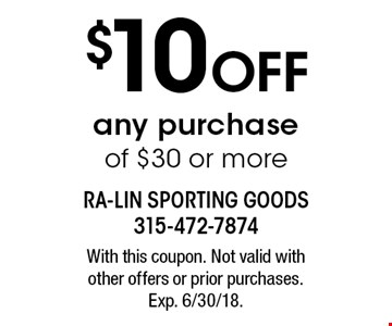 $10 Off any purchase of $30 or more. With this coupon.