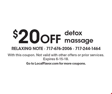 $20 OFF detox massage. With this coupon. Not valid with other offers or prior services. Expires 6-15-18. Go to LocalFlavor.com for more coupons.