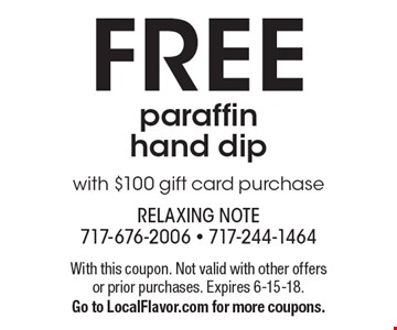 FREE paraffin hand dip with $100 gift card purchase. With this coupon. Not valid with other offers or prior purchases. Expires 6-15-18. Go to LocalFlavor.com for more coupons.