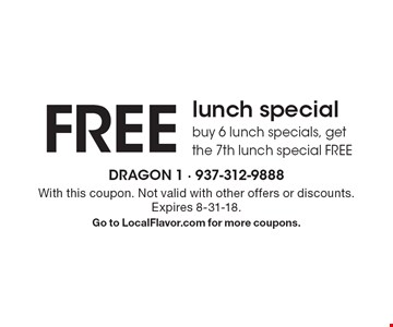 FREE lunch special - buy 6 lunch specials, get the 7th lunch special FREE. With this coupon. Not valid with other offers or discounts. Expires 8-31-18. Go to LocalFlavor.com for more coupons.