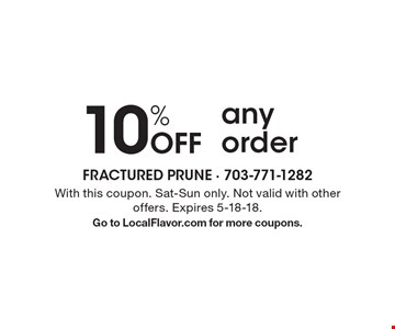 10% Off any order. With this coupon. Sat-Sun only. Not valid with other offers. Expires 5-18-18.Go to LocalFlavor.com for more coupons.