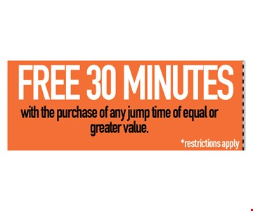 Free 30 minutes with the purchase of any jump time of equal or greater value. Restrictions apply. 1 per customer. Cannot combined with other offers or specials. Valid only at the San Marcos location. Expires 12-31.18.