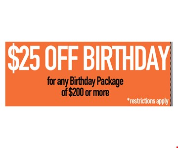 $25 off birthday for any birthday package of $200 or more. Restrictions apply. 1 per customer. Cannot combine with other offers or specials. Valid only at the San Marcos location. Expires 12/31/18.