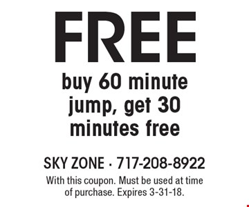 FREE buy 60 minutejump, get 30 minutes free. With this coupon. Must be used at time of purchase. Expires 3-31-18.