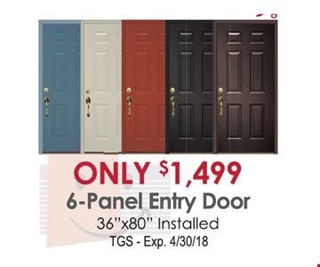 6- Panel Entry Door Only $1,499