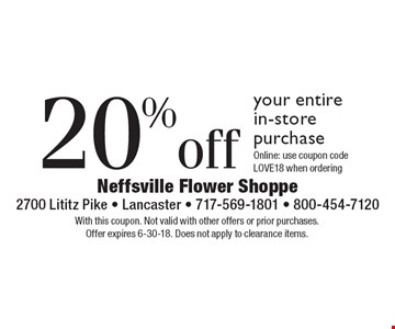 20% off your entire in-store purchase. Online: use coupon code LOVE18 when ordering. With this coupon. Not valid with other offers or prior purchases. Offer expires 6-30-18. Does not apply to clearance items.