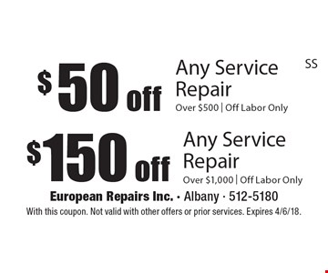 $50 off any service repair over $500. Off labor only or $150 off any service repair over $1,000. Off labor only. With this coupon. Not valid with other offers or prior services. Expires 4/6/18. SS