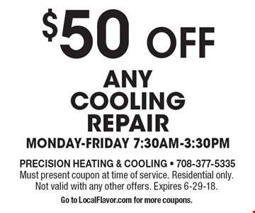 $50 OFF any Cooling repair. Monday-Friday 7:30am-3:30pm. Must present coupon at time of service. Residential only. Not valid with any other offers. Expires 6-29-18. Go to LocalFlavor.com for more coupons.