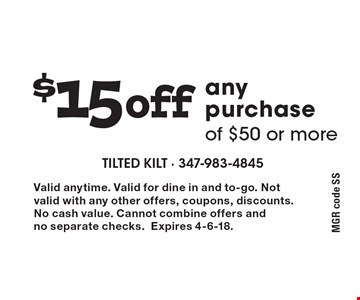 $15 off any purchase of $50 or more. MGR code SS. Valid anytime. Valid for dine in and to-go. Not valid with any other offers, coupons, discounts.No cash value. Cannot combine offers and no separate checks. Expires 4-6-18.