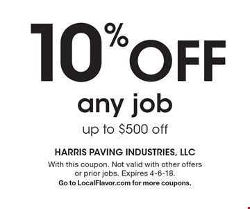 10% Off any job up to $500 off. With this coupon. Not valid with other offers or prior jobs. Expires 4-6-18. Go to LocalFlavor.com for more coupons.