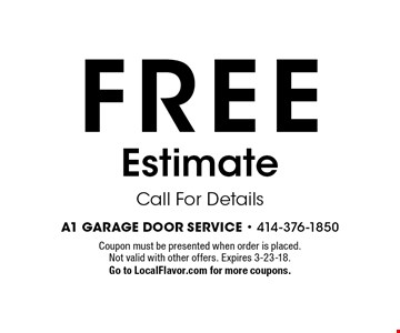 FREE Estimate Call For Details. Coupon must be presented when order is placed. Not valid with other offers. Expires 3-23-18.Go to LocalFlavor.com for more coupons.