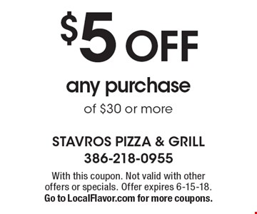 $5 OFF any purchase of $30 or more. With this coupon. Not valid with other offers or specials. Offer expires 6-15-18. Go to LocalFlavor.com for more coupons.