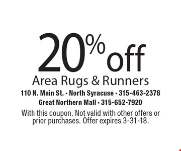 20% off Area Rugs & Runners. With this coupon. Not valid with other offers or prior purchases. Offer expires 3-31-18.